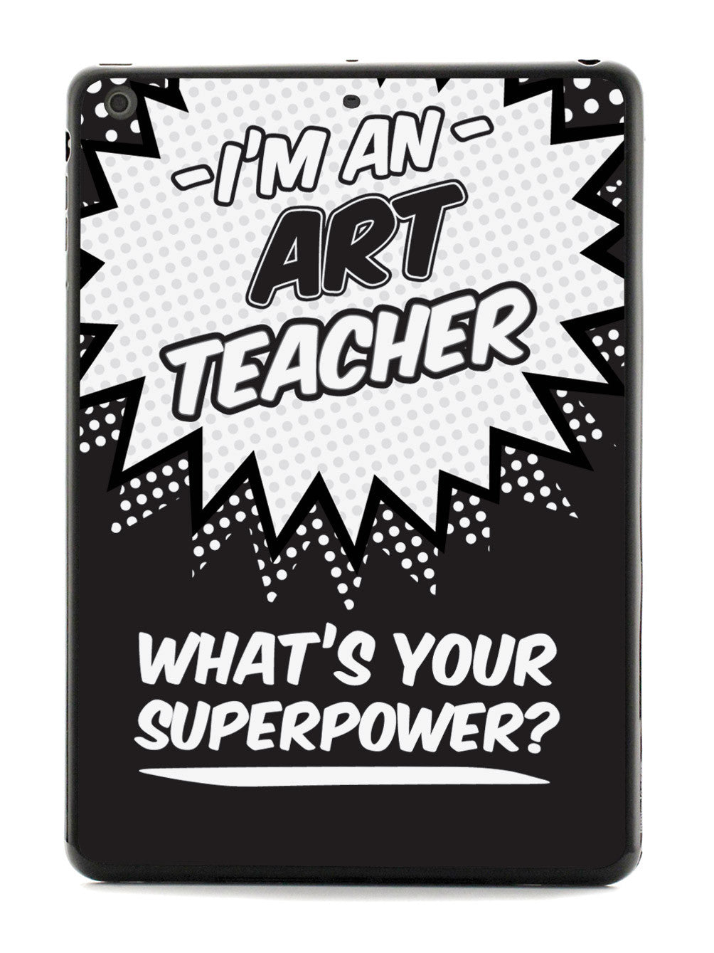 Art Teacher - What's Your Superpower? Case