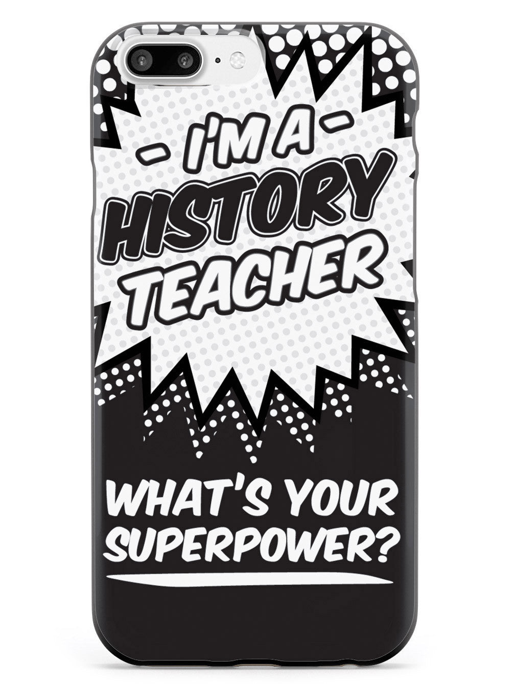 History Teacher - What's Your Superpower? Case