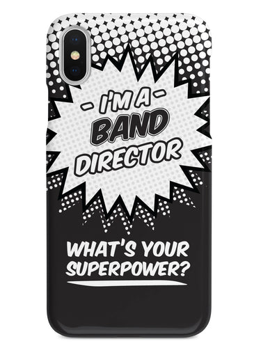 Band Director - What's Your Superpower? Case