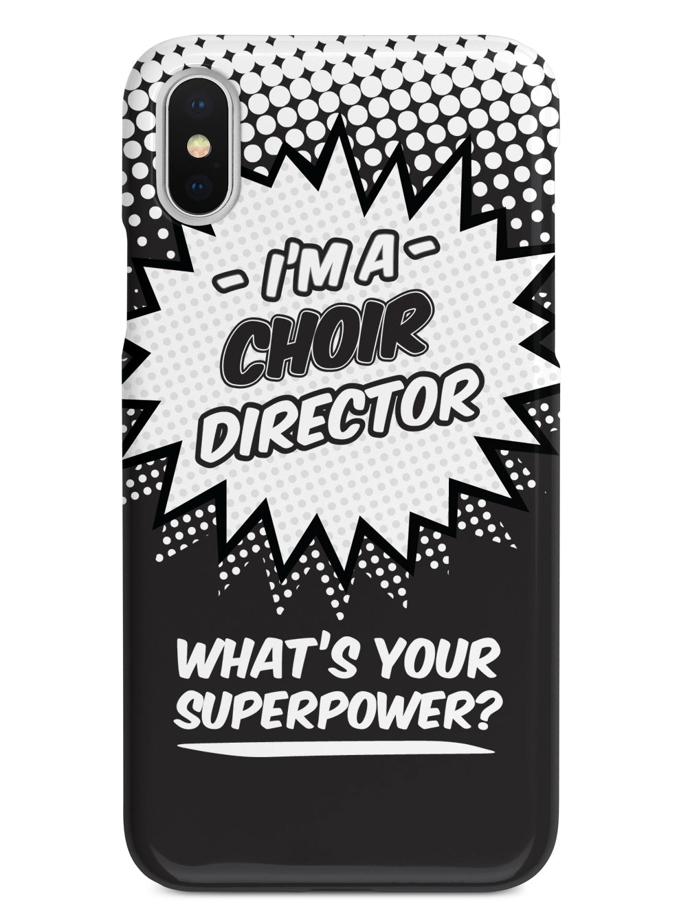 Choir Director - What's Your Superpower? Case