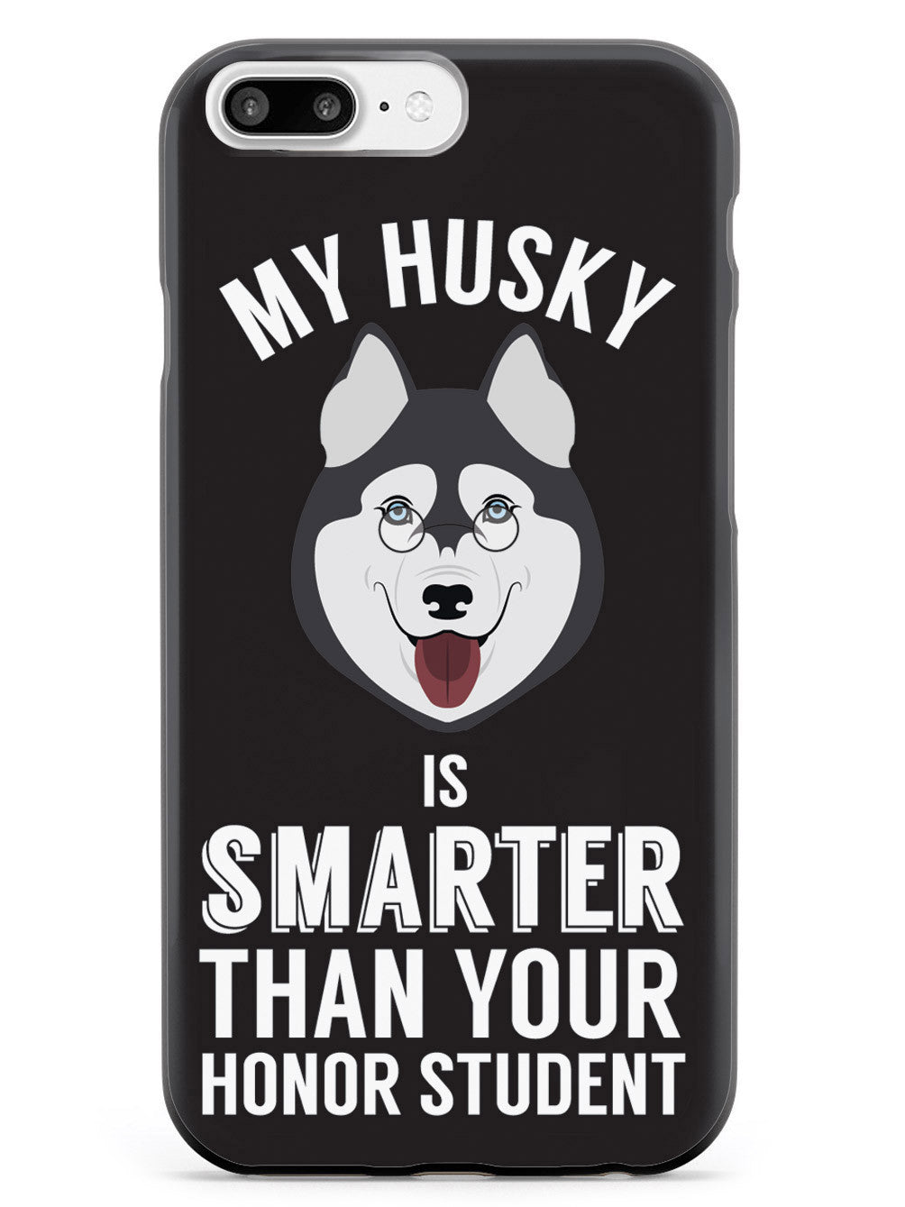 Smarter Than Your Honor Student - Husky Case