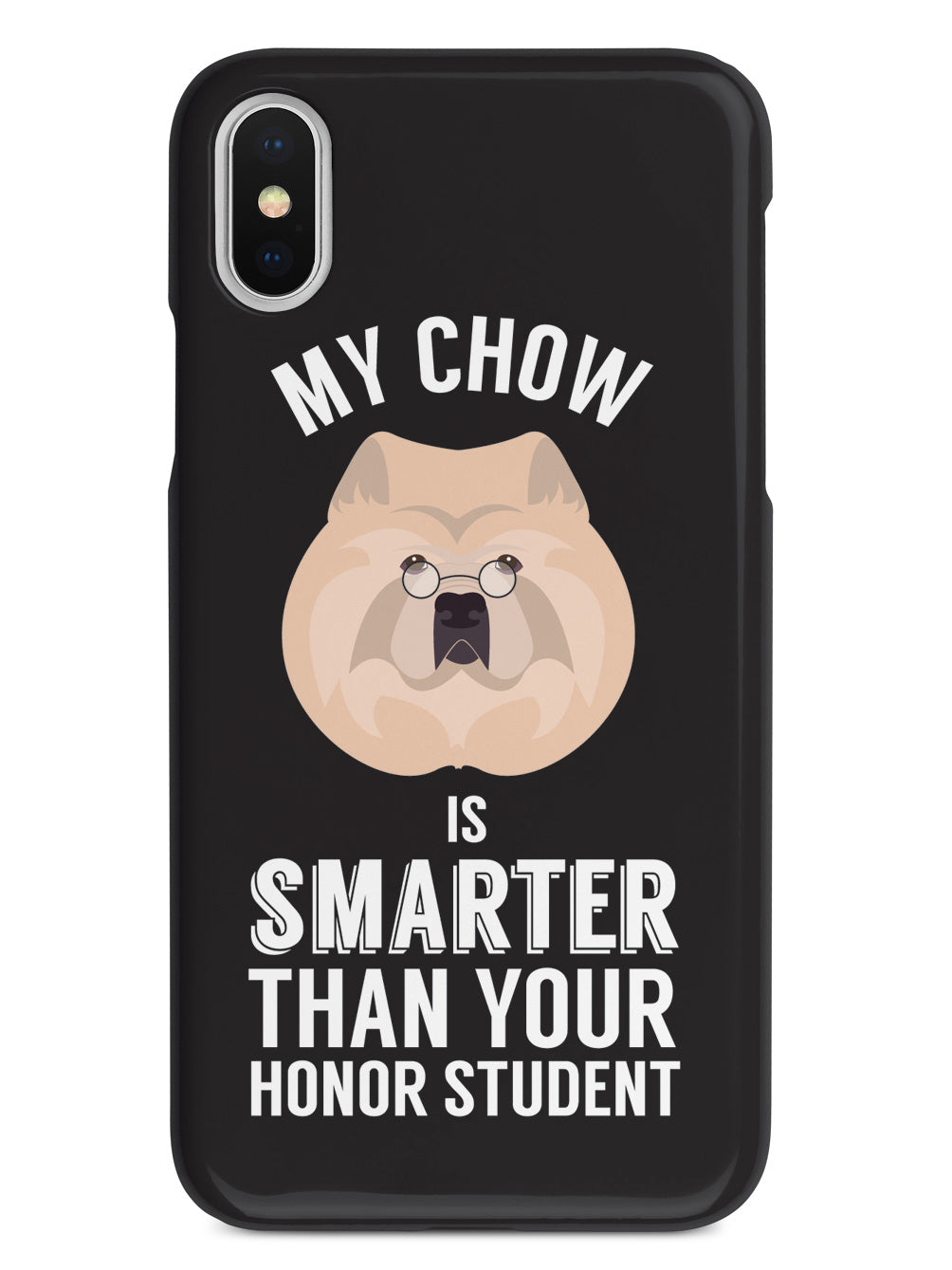 Smarter Than Your Honor Student - Chow Case
