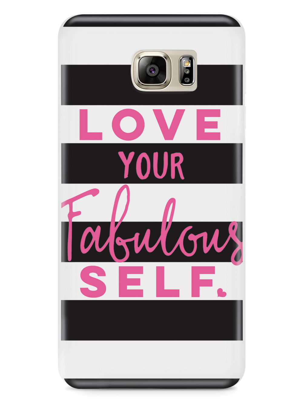 Love Your Fabulous Self Case