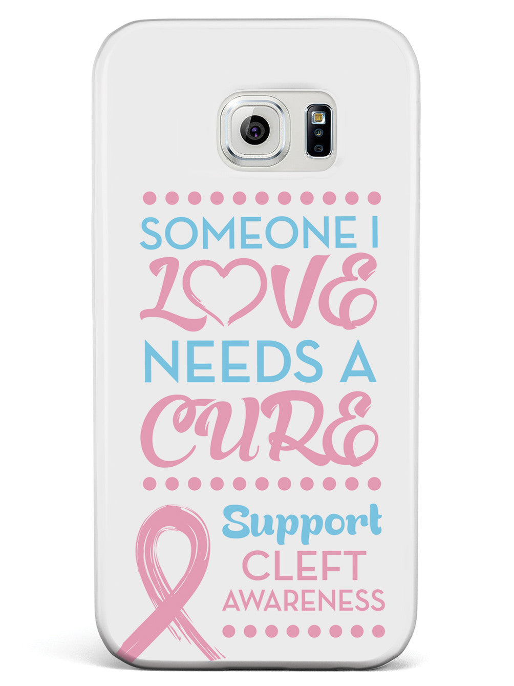 Cleft Awareness - Someone I Love Case