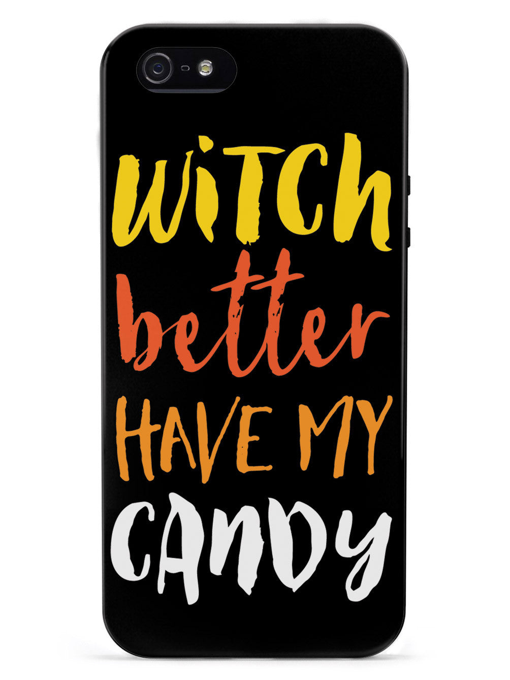 Witch Better Have My Candy Case