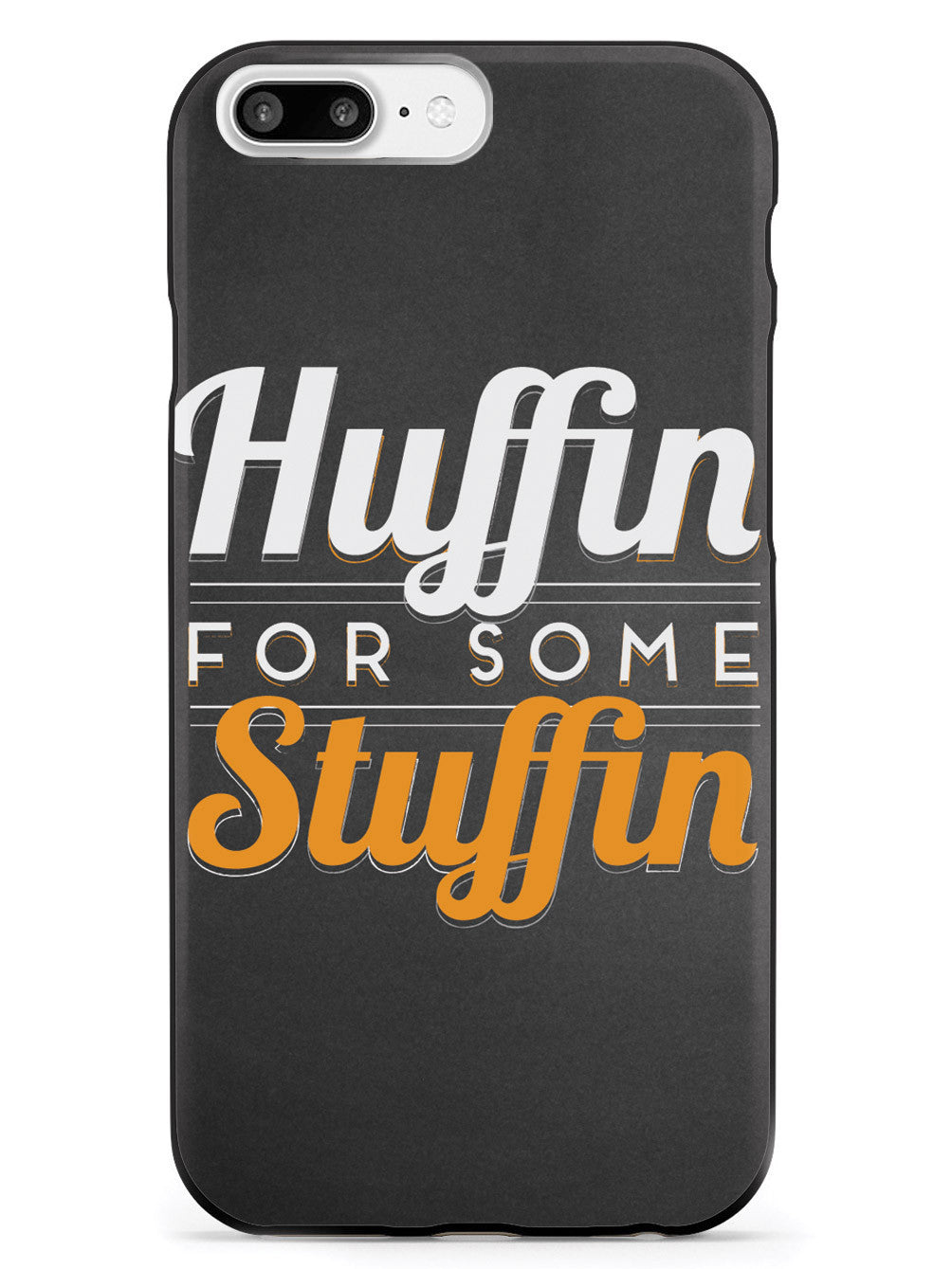 Huffin For Some Stuffin Case