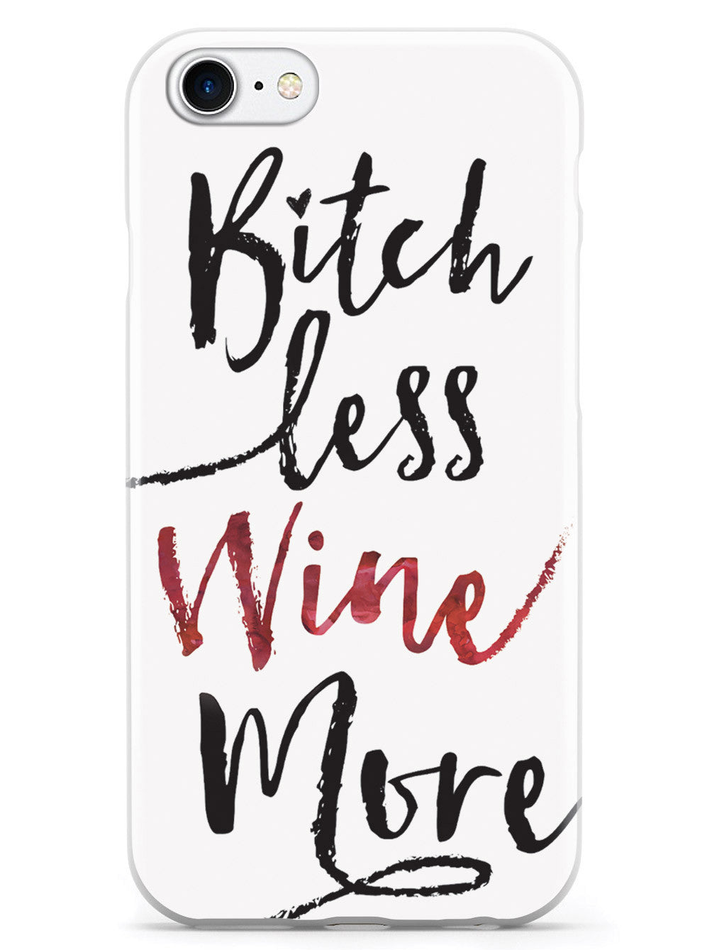 Bitch Less, Wine More Case