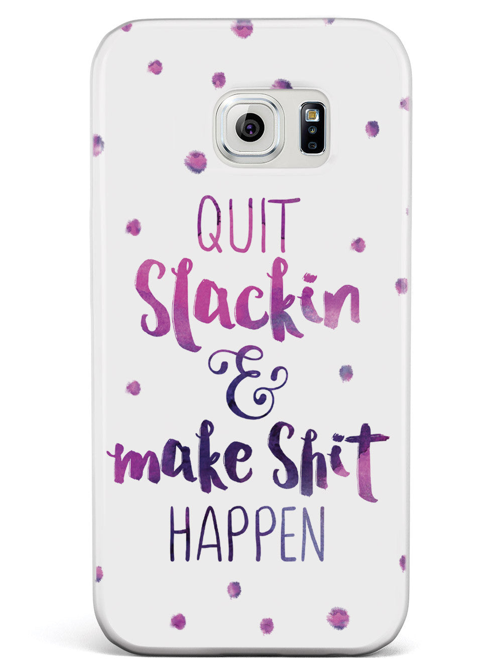 Quit Slackin' and Make Shit Happen Case