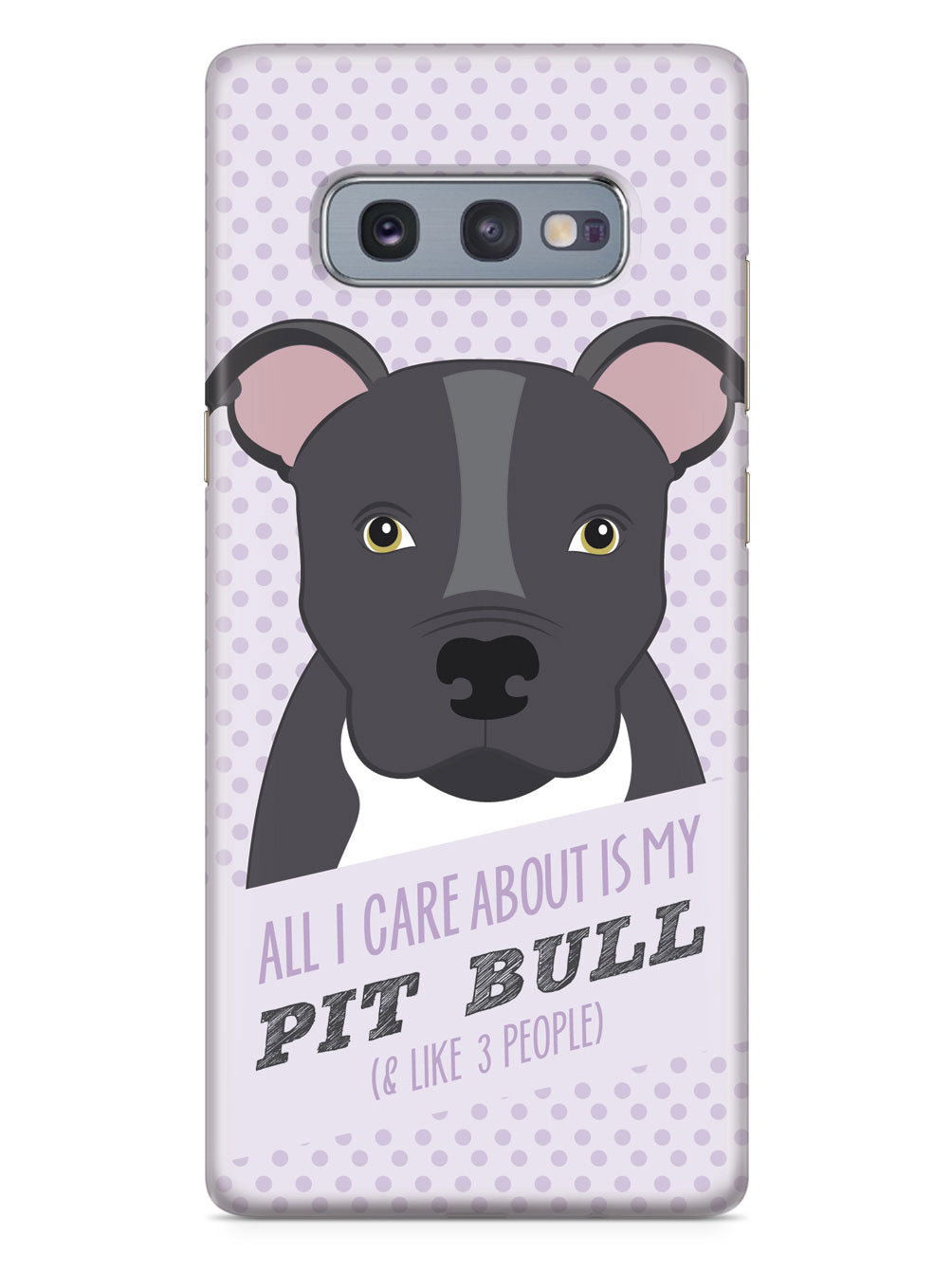 All I Care About Is My Pit Bull Case