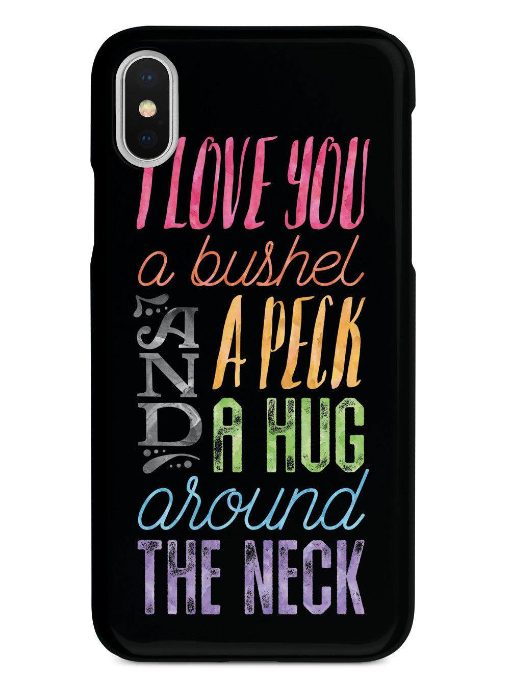 I Love You a Bushel and a Peck - Black Case