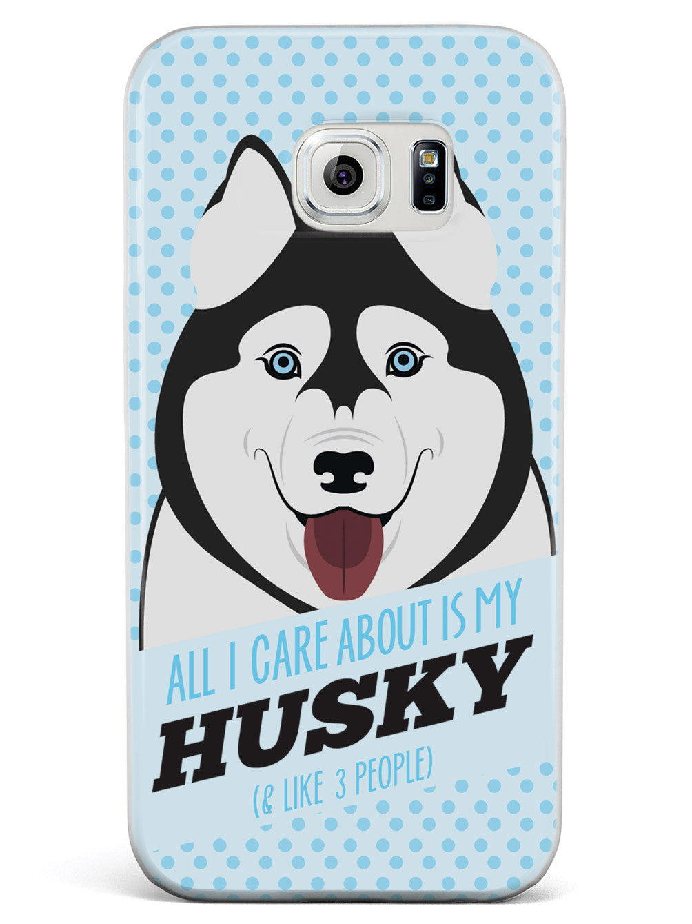 All I care about is my Husky Case