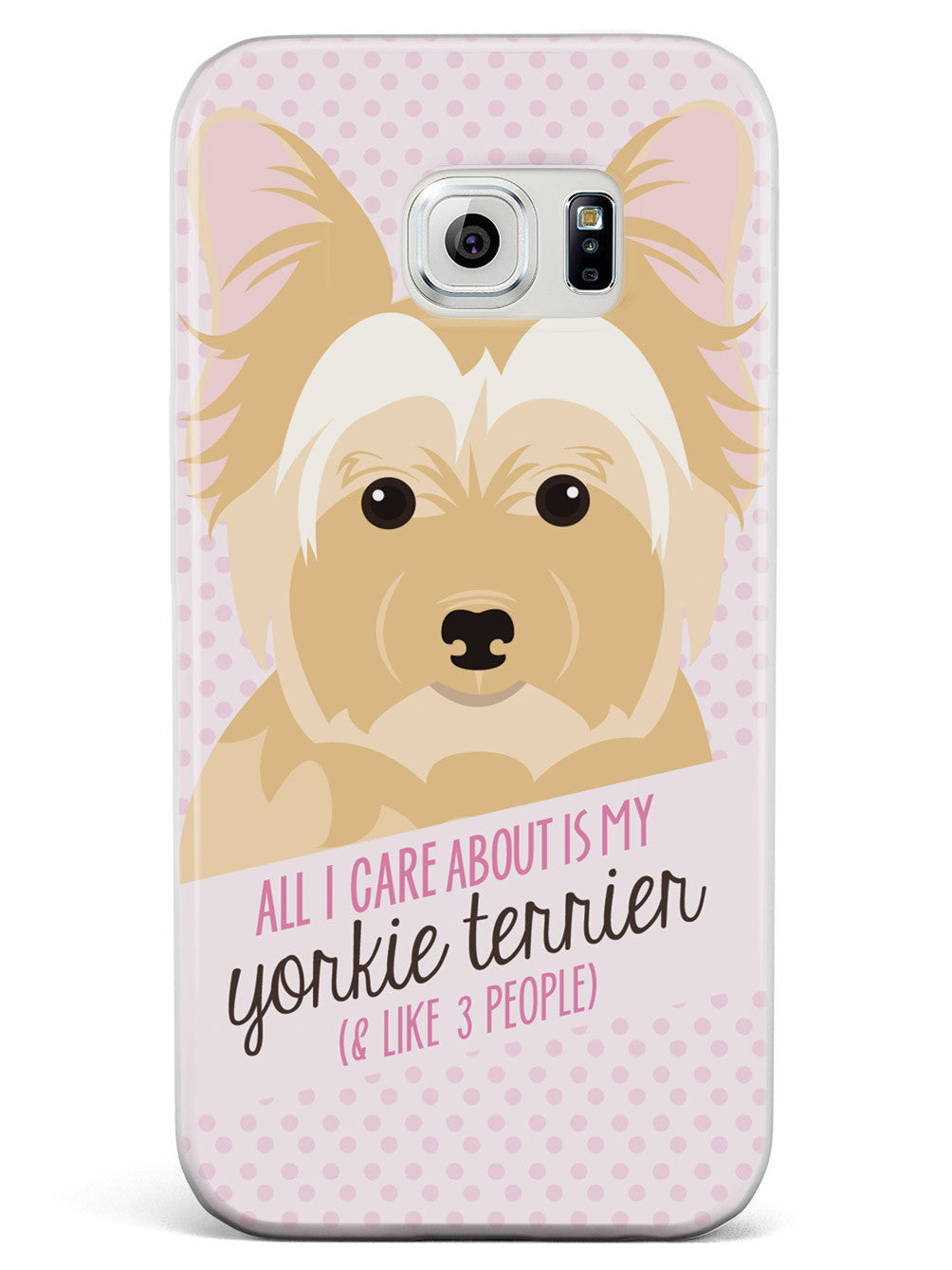 All I Care About Is My Yorkie Terrier Case