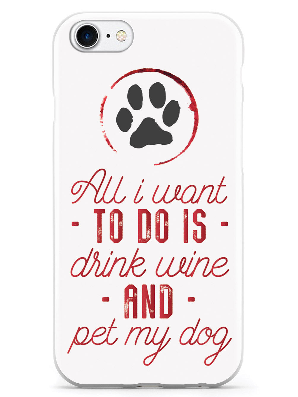 Drink Wine and Pet My Dog Case