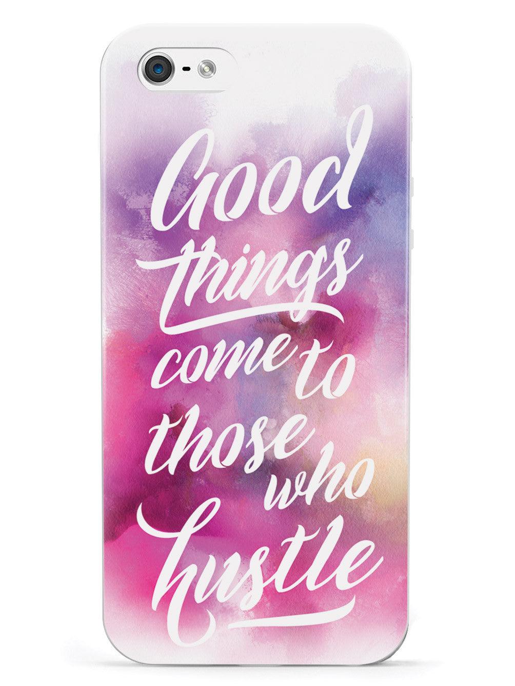 Good Things Come To Those Who Hustle Case
