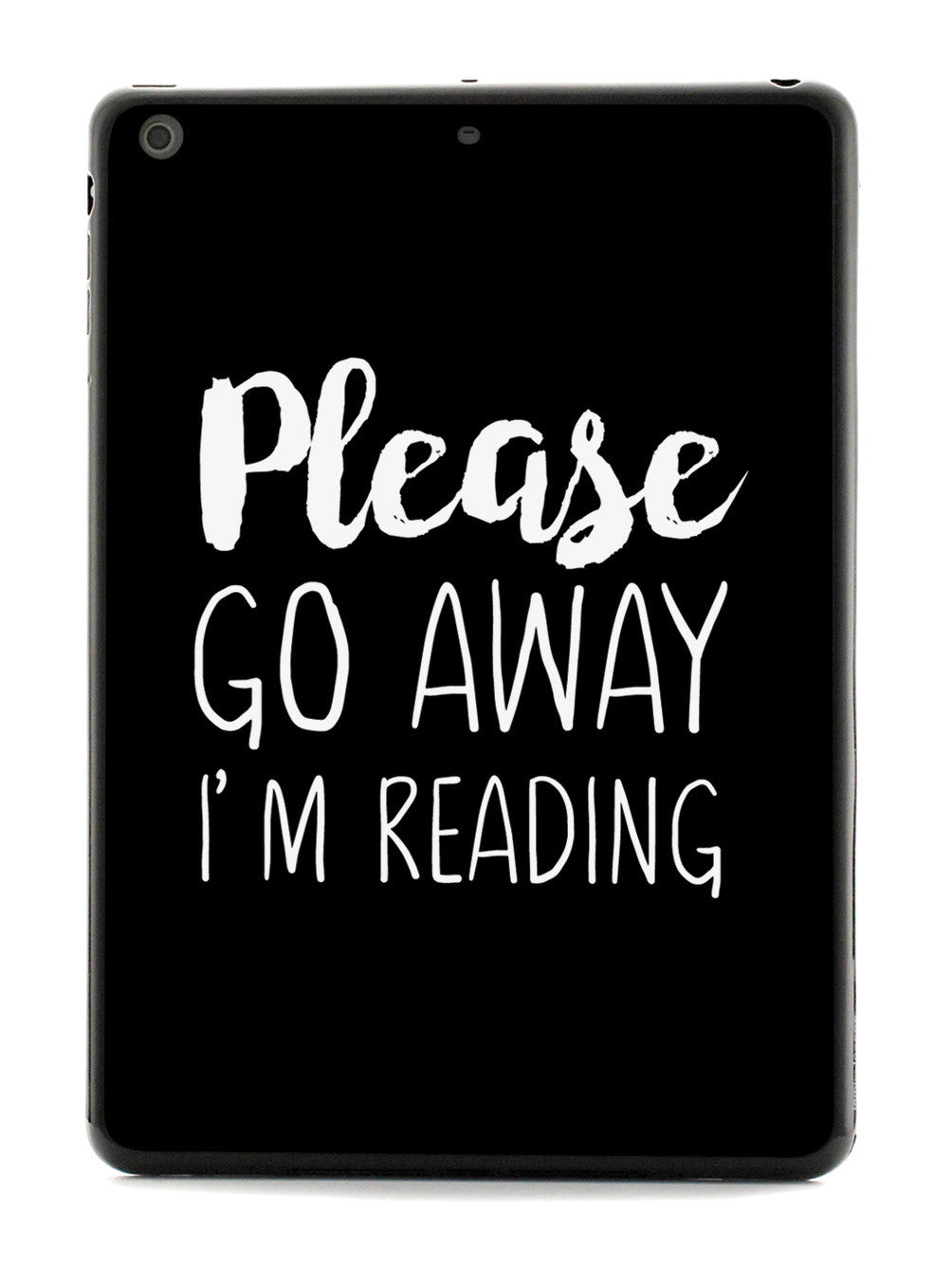 Please Go Away I'm Reading Case