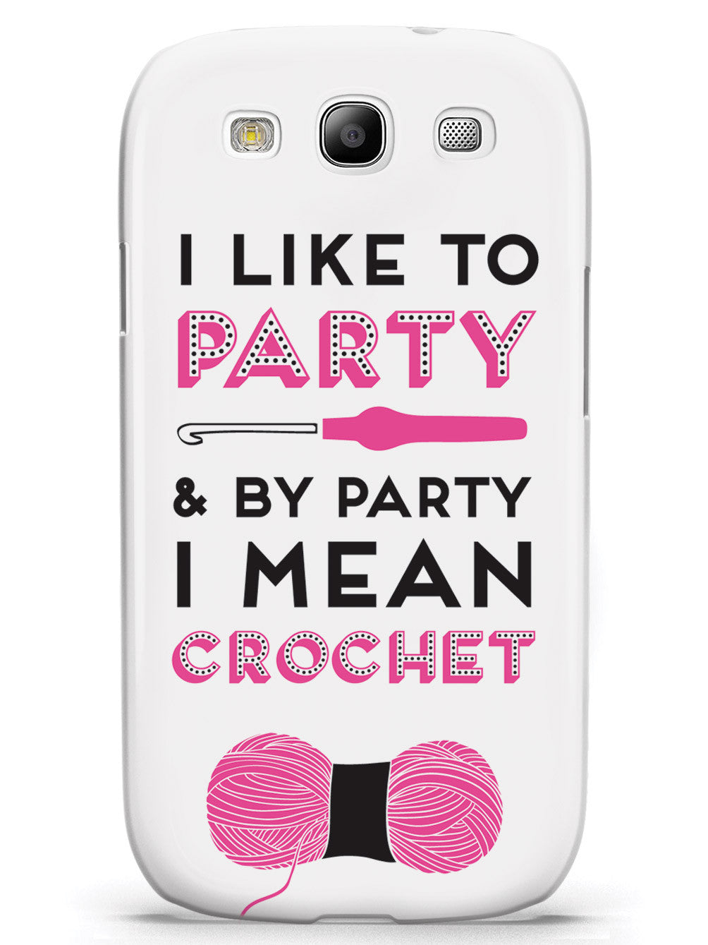 I Like to Party and by Party I Mean Crochet Case