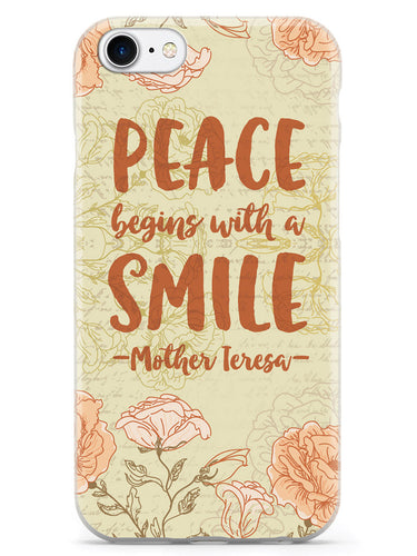 Peace Begins With A Smile - Mother Theresa Quote Case