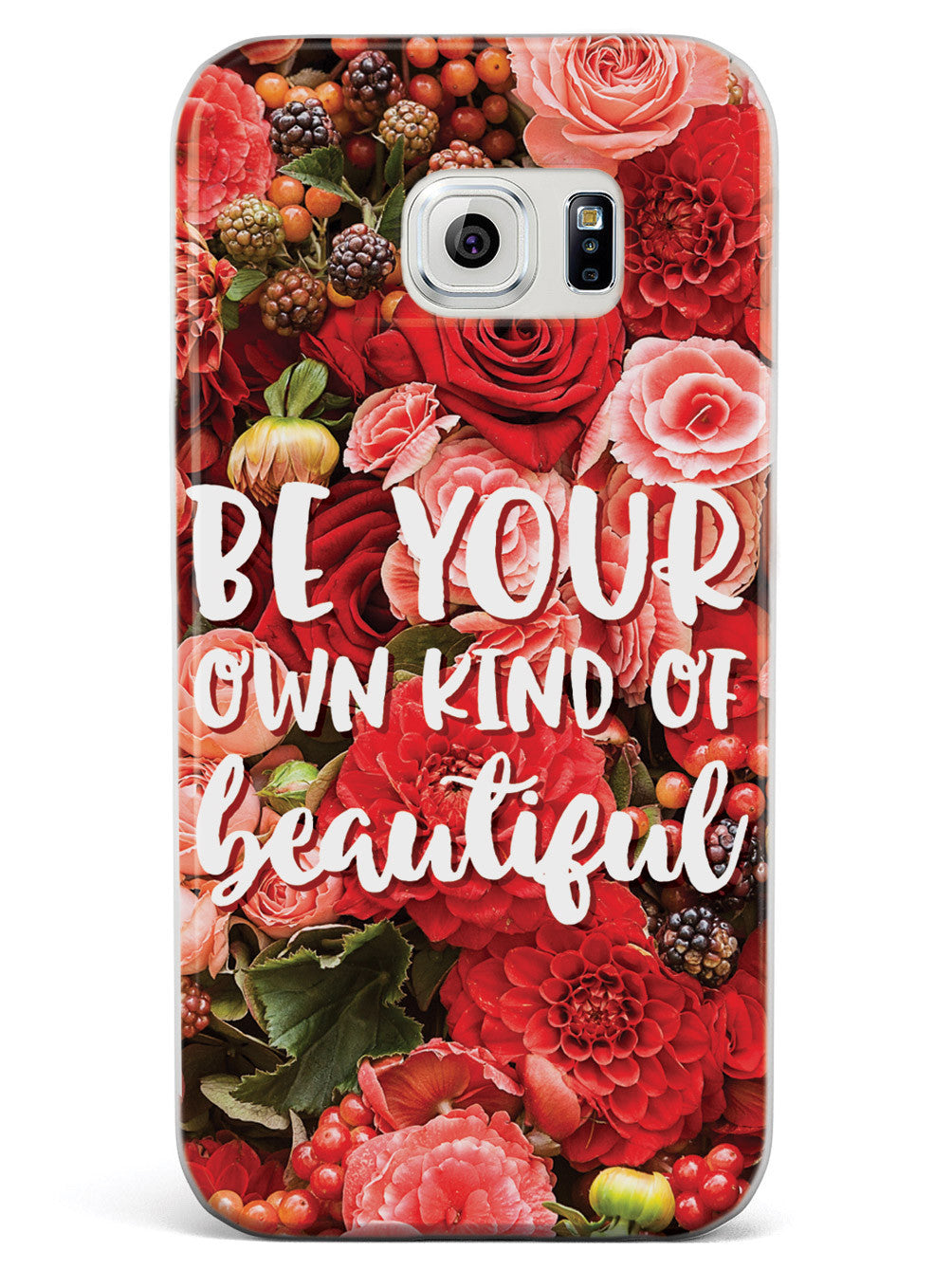 Be Your Own Kind of Beautiful - Red Flower Background Case