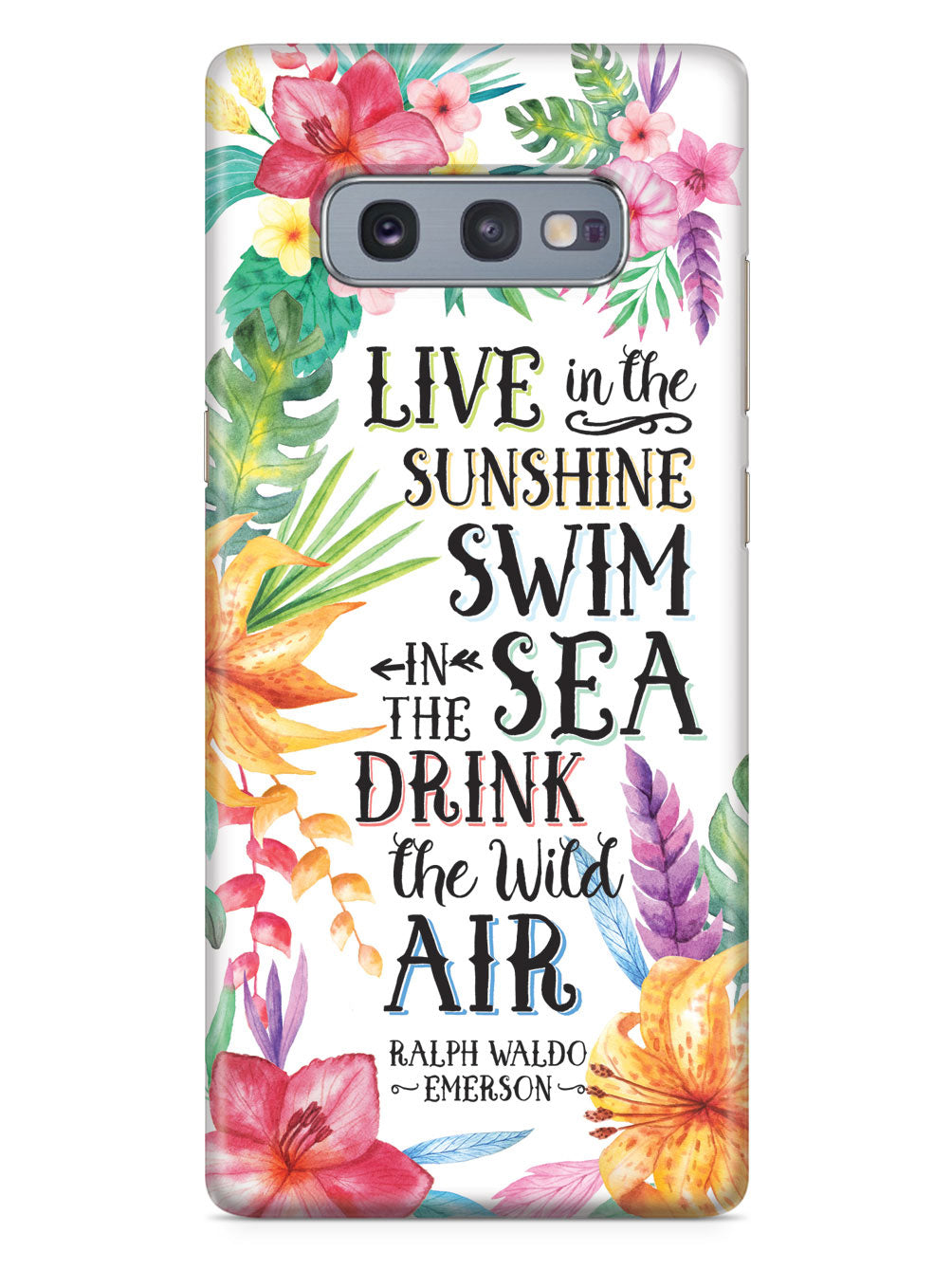 Live In The Sunshine - Ralph Waldo Emerson Quote Case