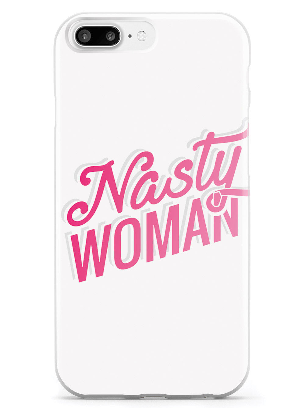 Nasty Woman - White Case