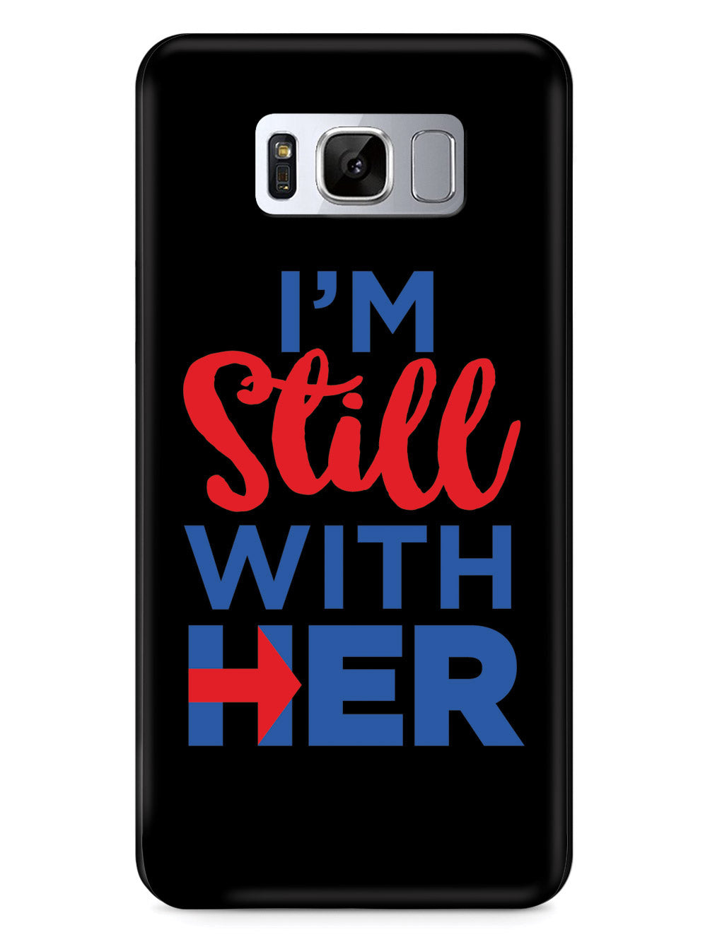 I'm Still With Her - Black Case