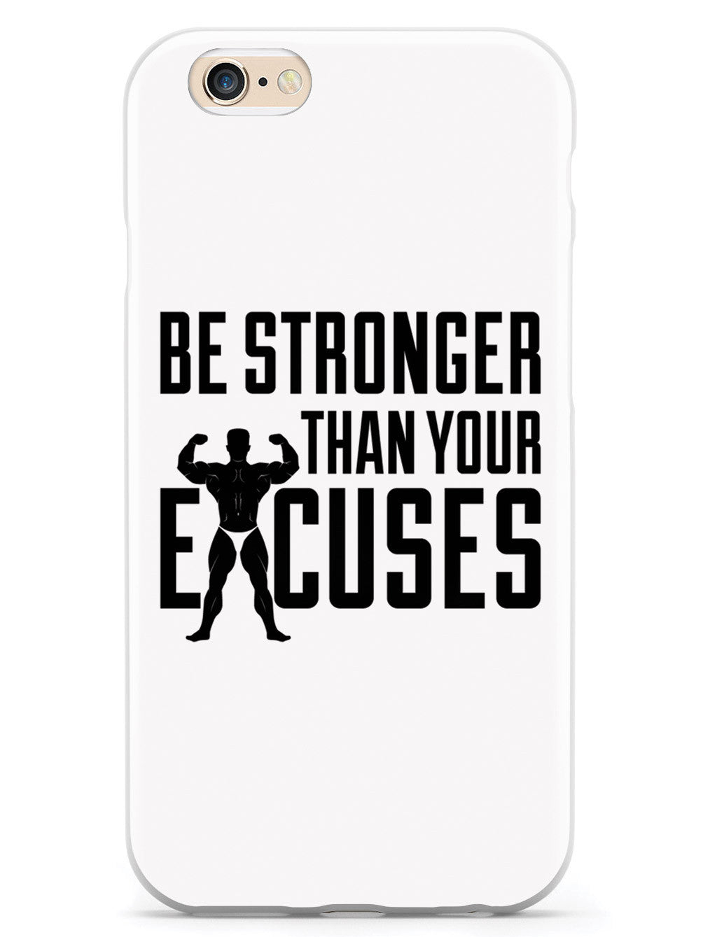 Be Stronger Than Your Excuses - White Case