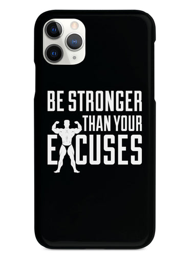 Be Stronger Than Your Excuses - Black Case