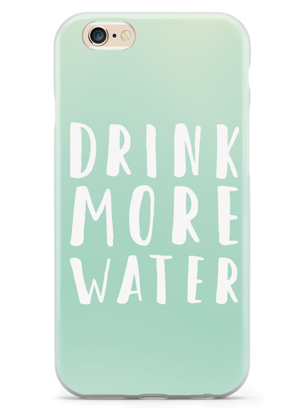 Drink More Water - White Case