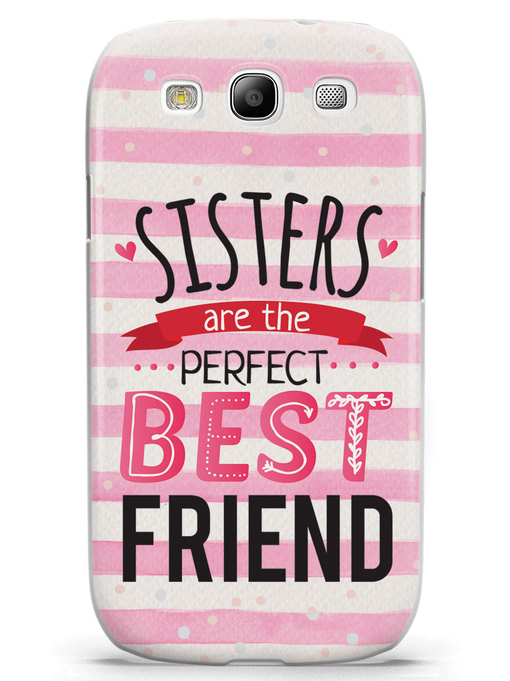 Sisters Are The Perfect Best Friend - White Case