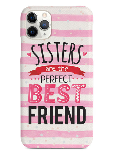 Sisters Are The Perfect Best Friend - Black Case
