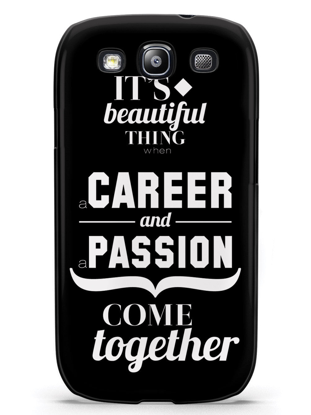 Career and Passion Come Together - Black Case