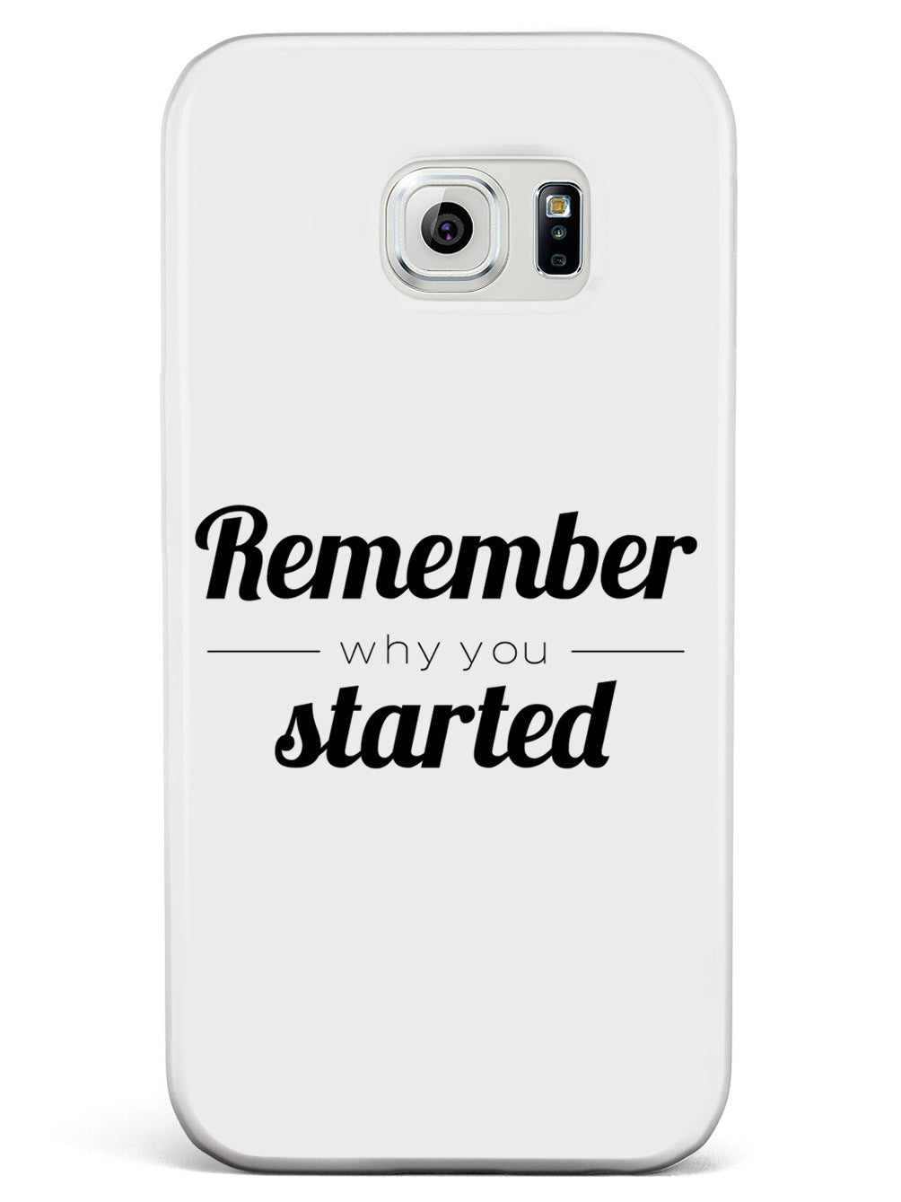 Remember Why You Started - White Case
