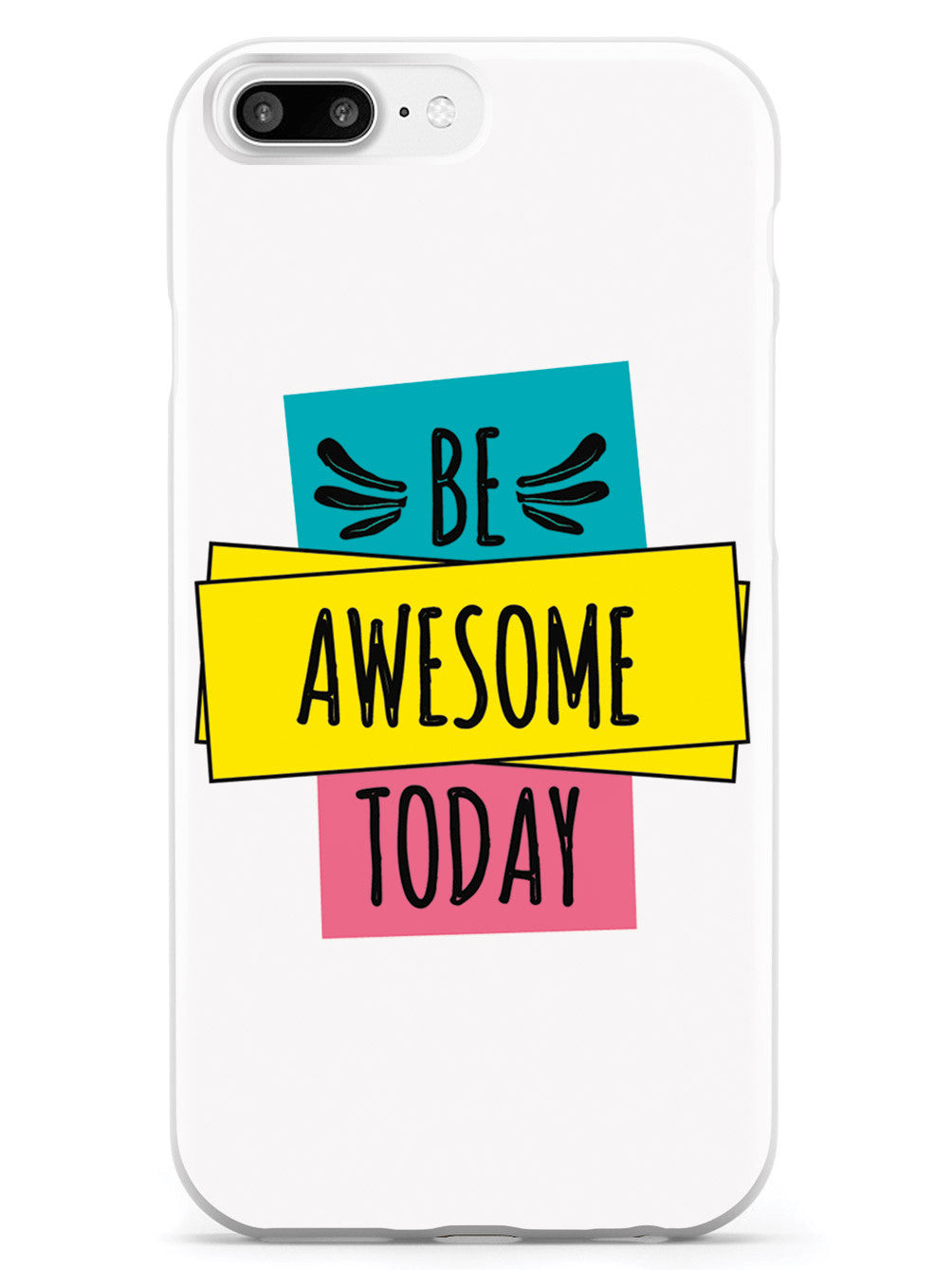 Be Awesome Today - White Case