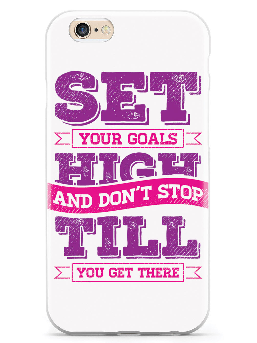 Set Your Goals High, Don't Stop - White Case