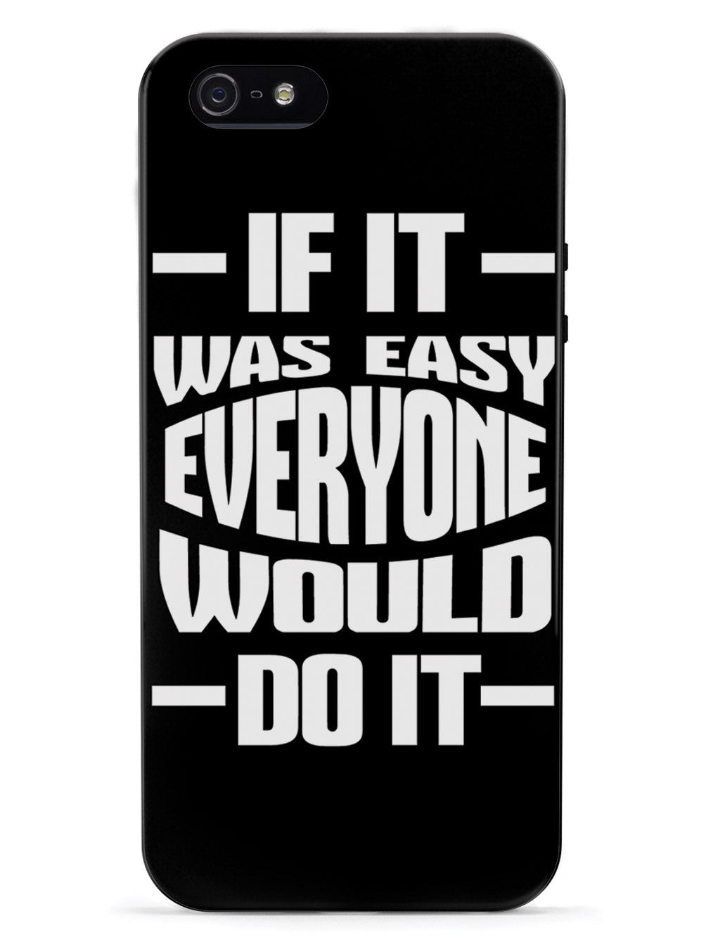 If It Was Easy, Everyone Would Do It - Black Case