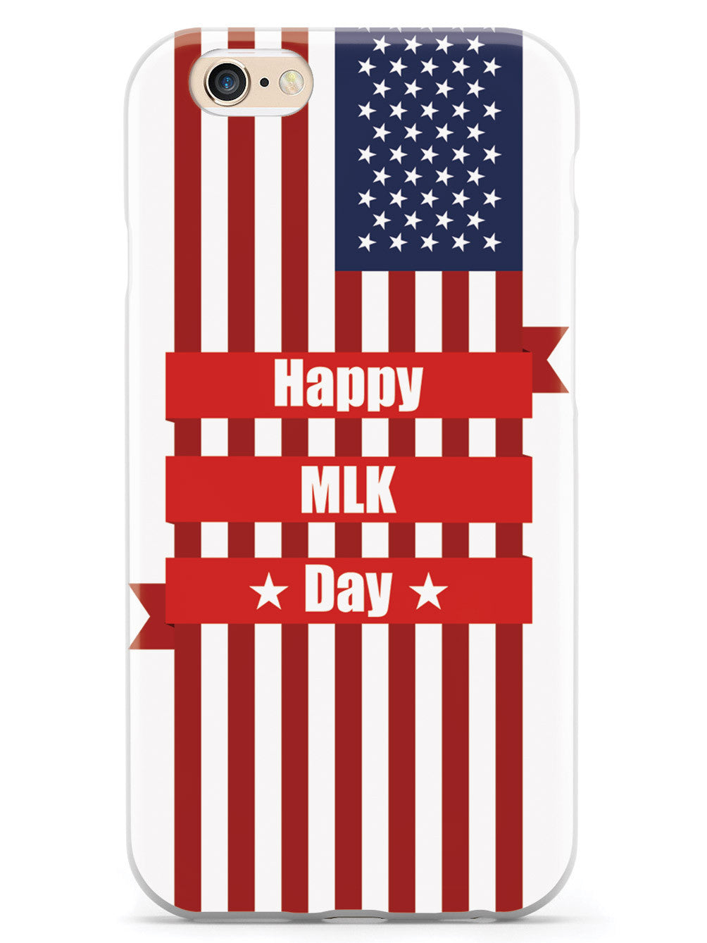 Happy MLK Day - American Flag - White Case
