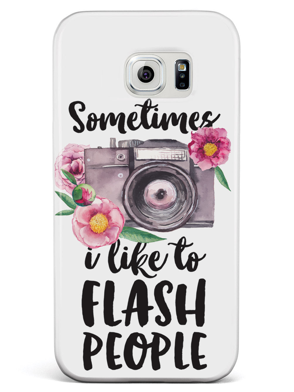 Sometimes I Like to Flash People - White Case