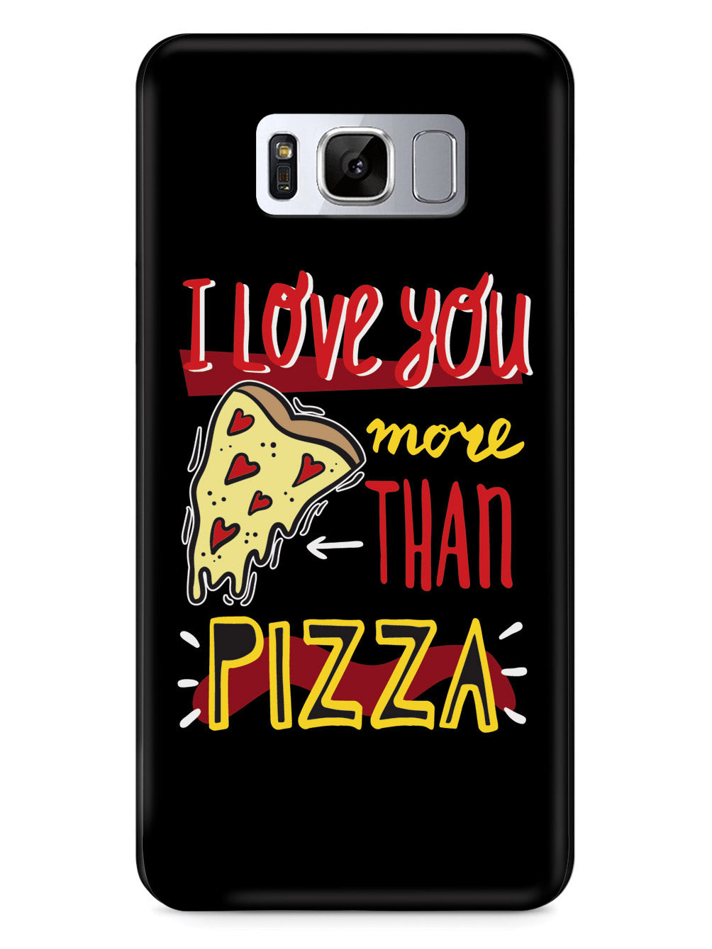 I Love You More Than Pizza - Black Case