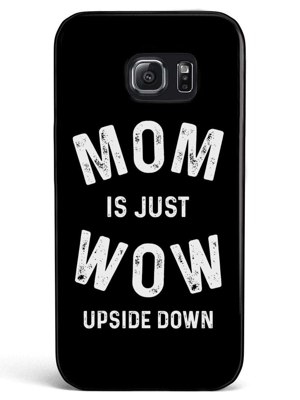 Mom Is Just WOW Upside Down - Black Case