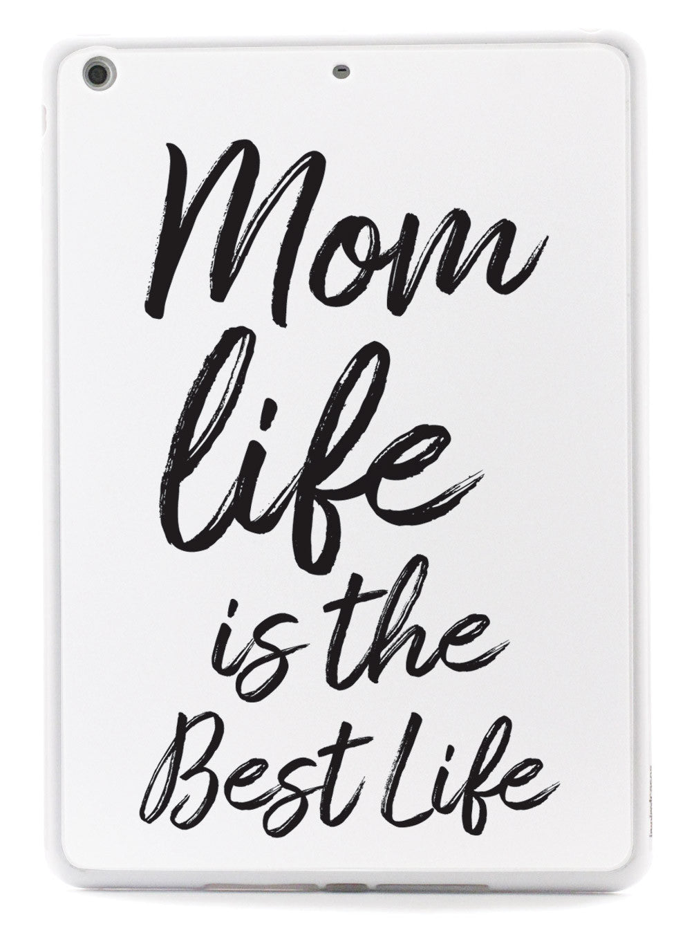 Mom Life Is The Best Life- White Case