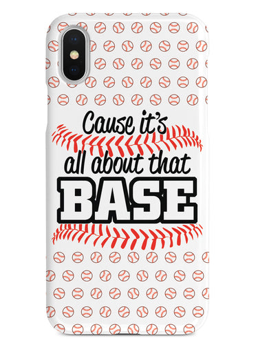 Cause It's All About That BASE - White Case