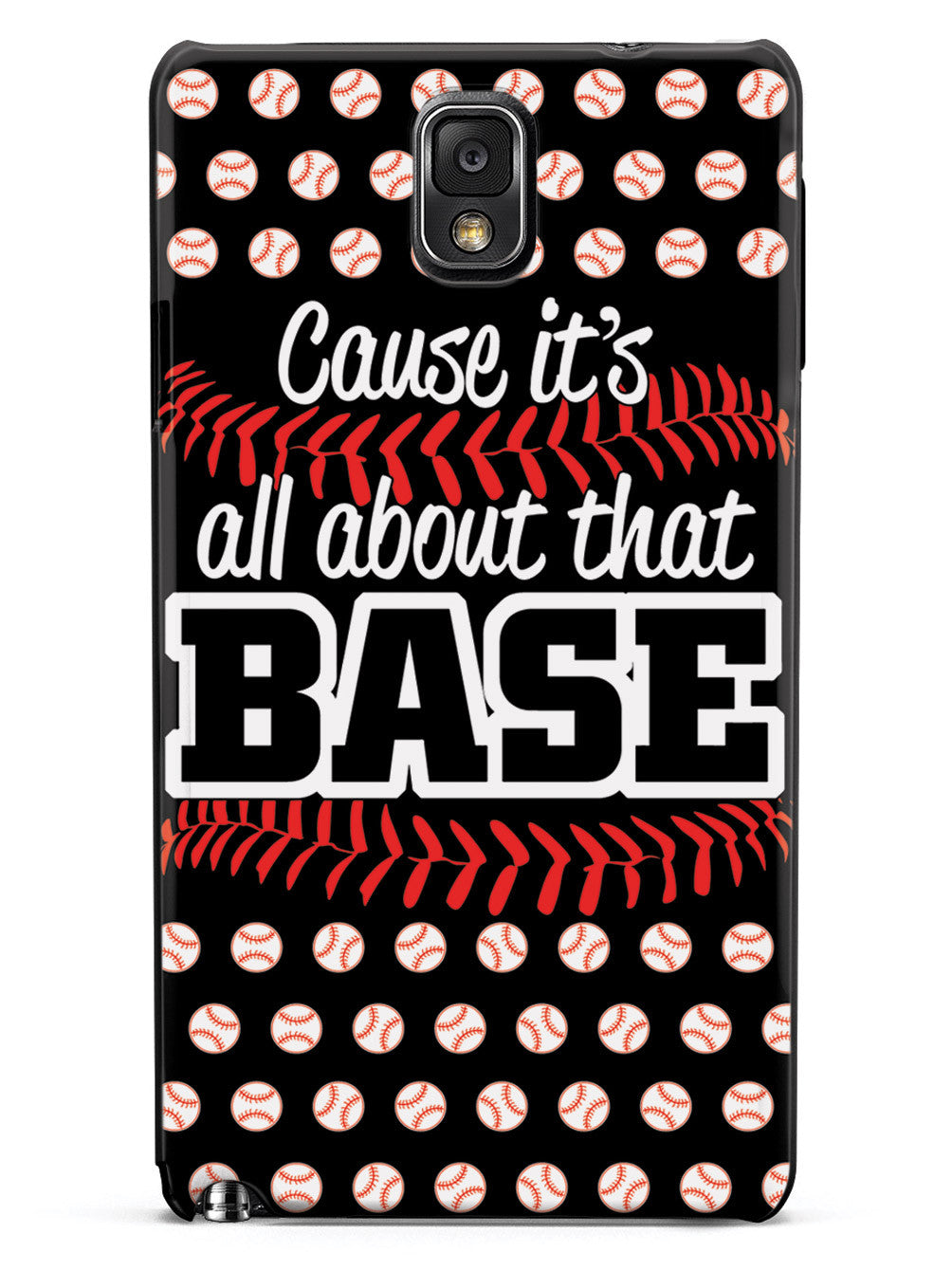 Cause It's All About That BASE - Black Case