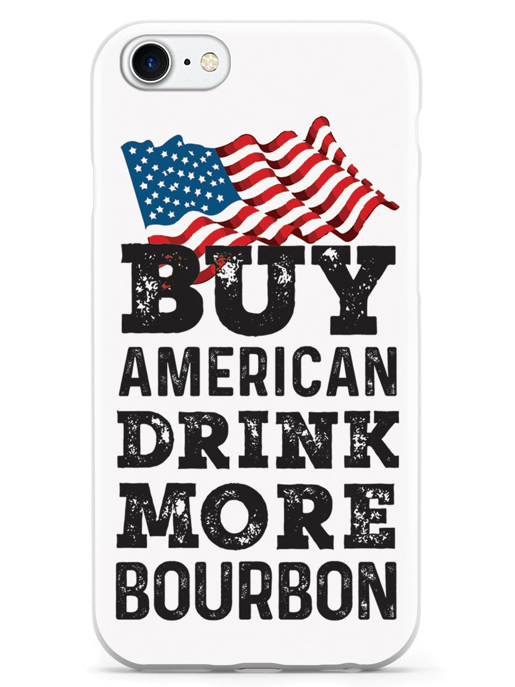 Buy American Drink More Bourbon - White Case