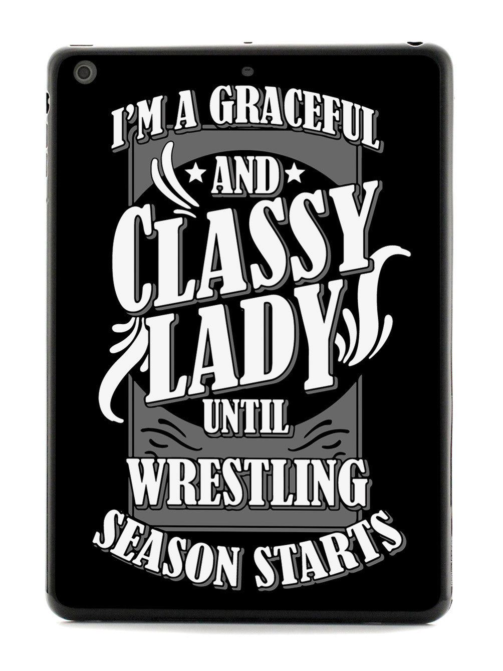 Classy Lady Until Wrestling Season Starts - Black Case