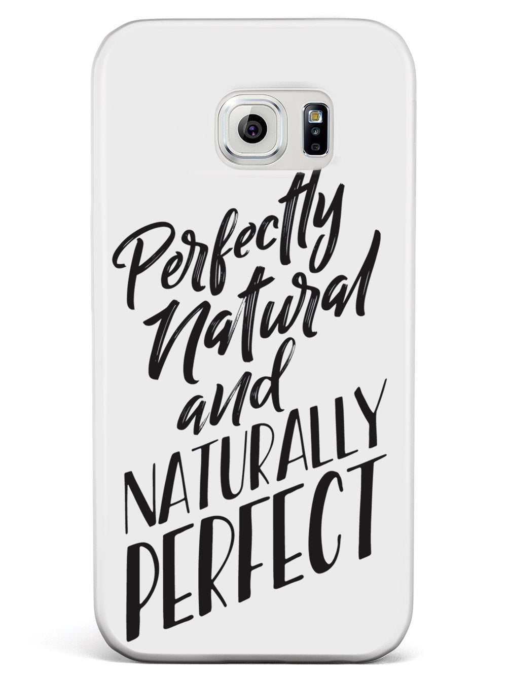 Perfectly Natural and Naturally Perfect - White Case