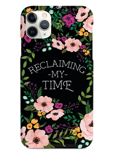 Reclaiming My Time - Flower Wreathe - Black Case