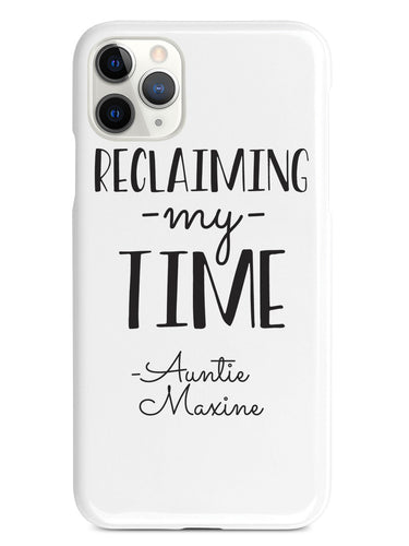 Reclaiming My Time - Auntie Maxine - White Case