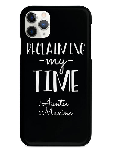 Reclaiming My Time - Auntie Maxine - Black Case