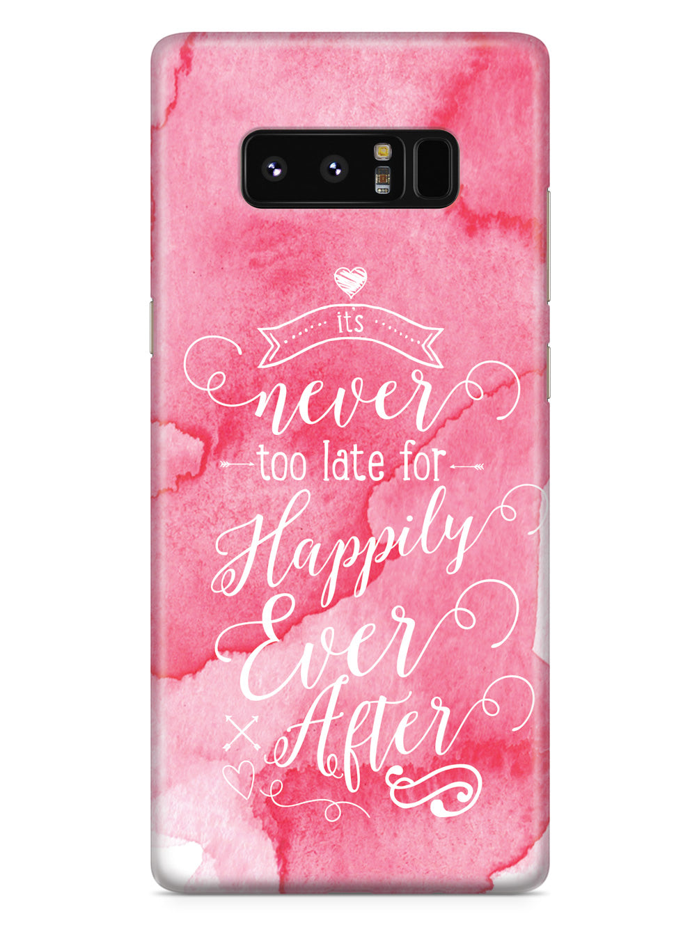 It's Never Too Late for Happily Ever After - Pink Case