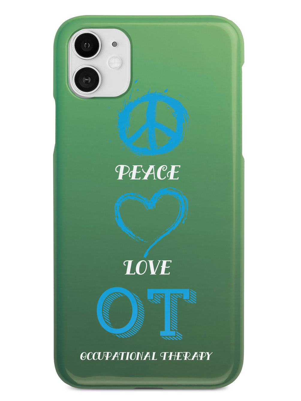 Peace, Love, Occupational Therapy  - White Case